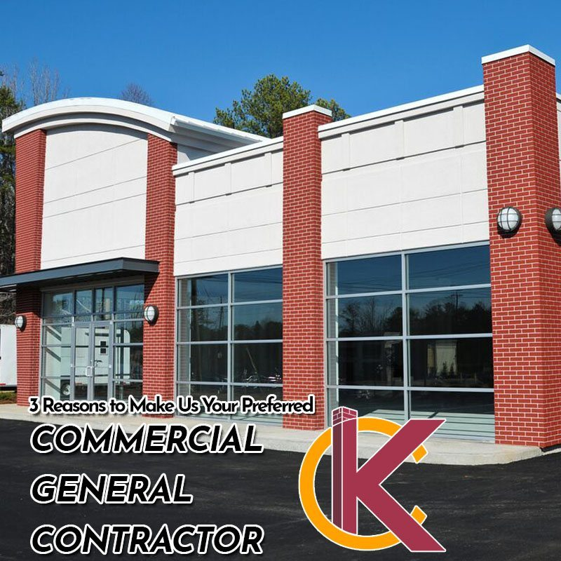 Three Reasons to Make Us Your Preferred Commercial General Contractor